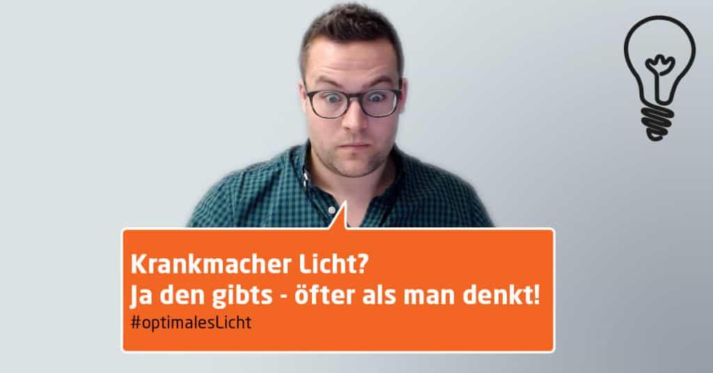 Optimales Licht - Krankmacher Licht
